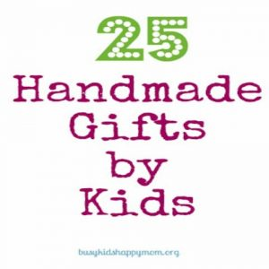 25 Handmade Gifts by Kids