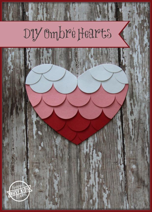 DIY Ombre Hearts.