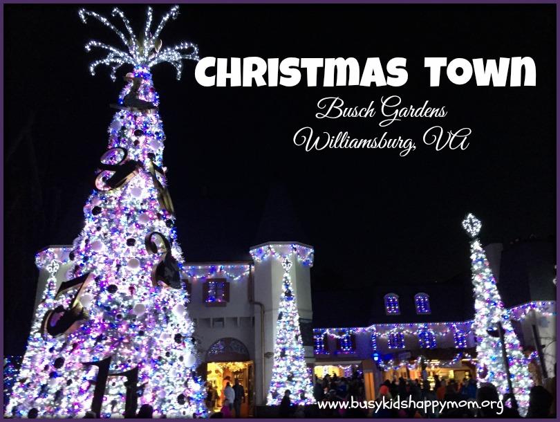 Ten Tips For Visiting Christmas Town At Busch Gardens Williamsburg Va