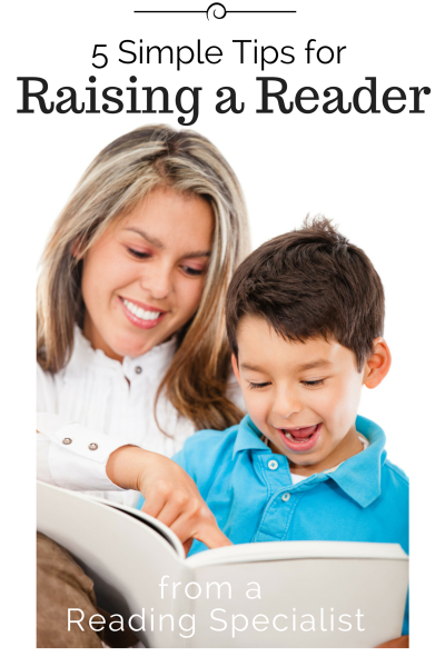 5 Simple Tips for Raising a Reader. Great for the 0-5 year old kiddos. From Busy Kids Happy Mom.