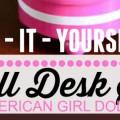 American Girl Doll Desk