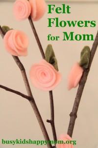 DIY Felt Flowers for Mom