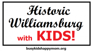 Colonial Williamsburg for Kids: Top Tips