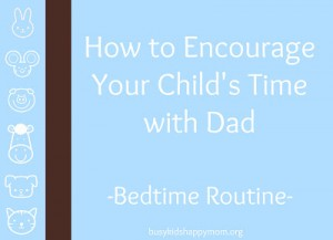 How to Encourage Your Child's Time with Dad