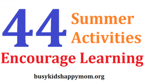 44 Summer Activities for Learning