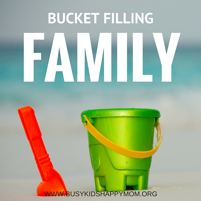 Have you filled a bucket today? Ideas for families.