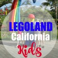 Tips for visiting LEGOLAND California with Kids