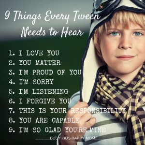 8 Things Every Tween Needs to Hear - mom meme